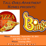 Tall Oaks Apartment Homes Presents Pizza Bingo Night September 25, 2013 at 6p.m.