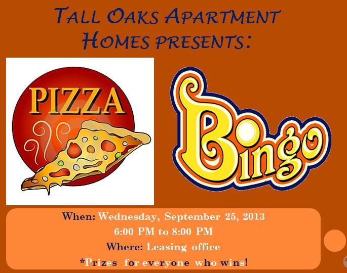 Tall Oaks Apartment Homes Presents Pizza Bingo Night September 25, 2013 at 6p.m.