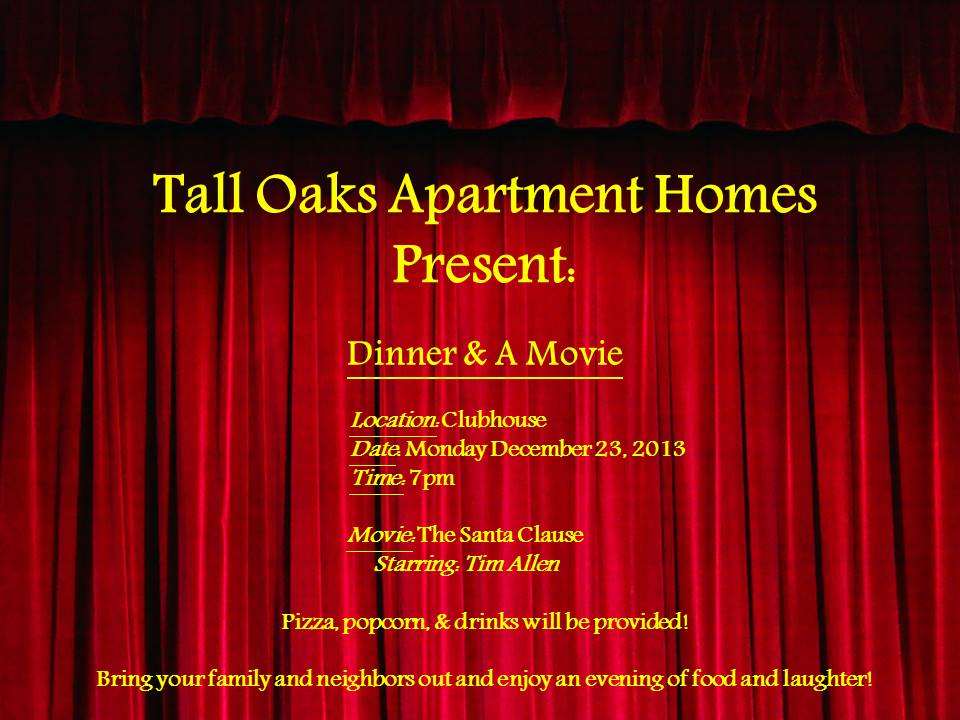 Dinner & Movie at Tall Oaks Apartment Homes, on December 23, 2013 at 7pm