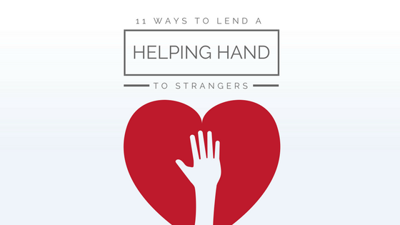 eleven ways to lend a helping hand to strangers