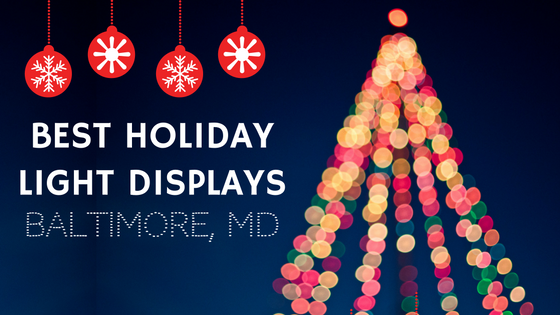 best holiday light displays baltimore maryland
