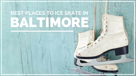 best places to ice skate in Baltimore, Maryland