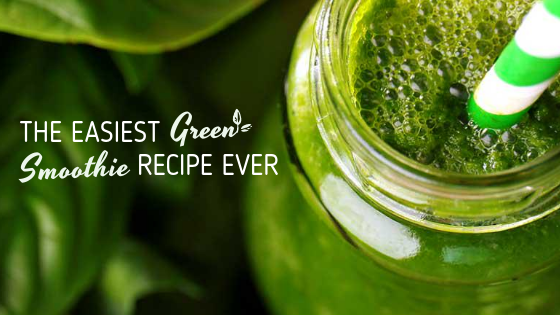 the easiest green smoothie recipe ever
