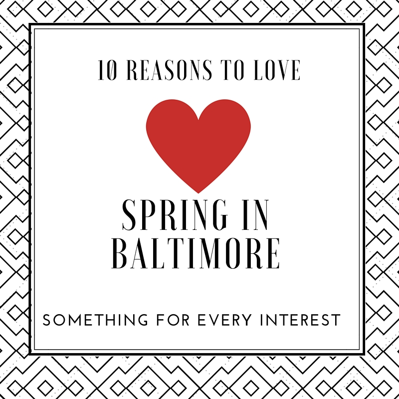 10_reasons_to_love_spring_in_baltimore