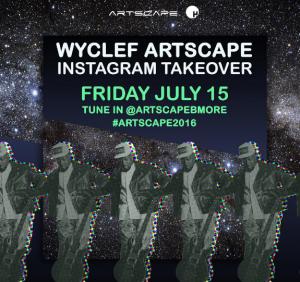 Wycleff Jean Artscape Friday July 15