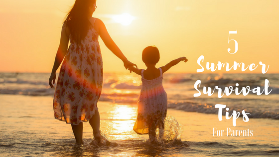 five summer survival tips for parents