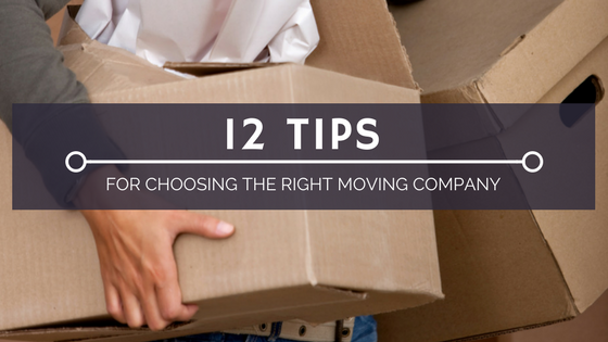 twelve tips for choosing the right moving company