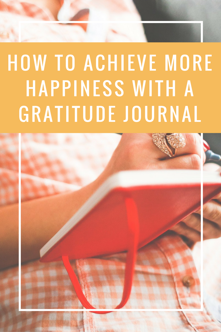 Achieve More Happiness with a Gratitude Journal