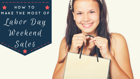 how to make the most of labor day weekend sales
