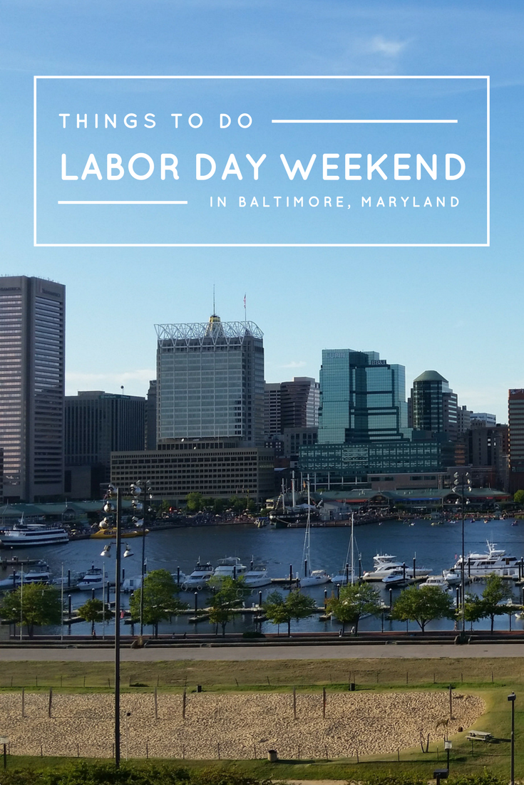 things to do labor day weekend baltimore