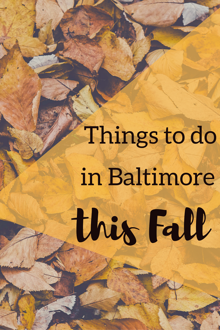 things to do in baltimore this fall