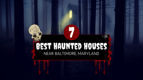 7 best haunted houses near baltimore maryland