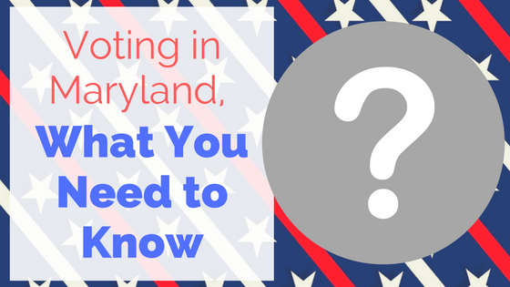 voting in maryland what you need to know