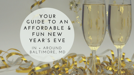 your guide to an affordable and fun new year's eve in baltimore maryland
