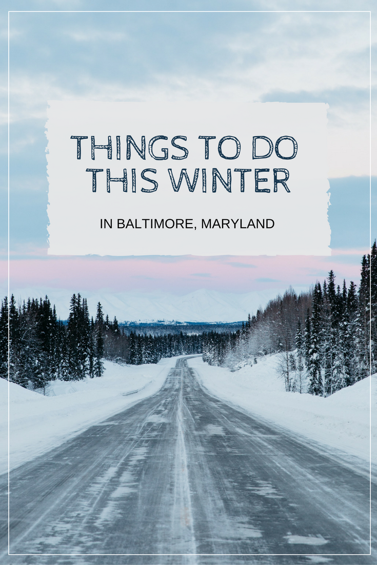 things to do this winter in baltimore maryland