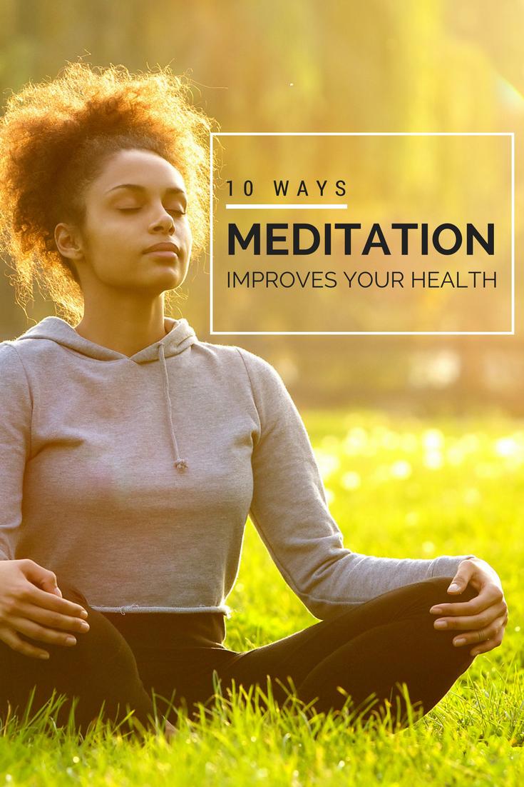 10 ways meditation improves your health
