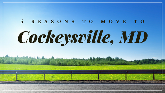 5 reasons to move to cockeysville maryland