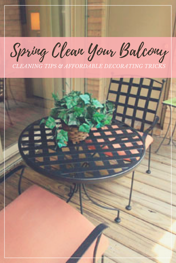 spring clean your balcony cleaning tips and affordable decorating tricks