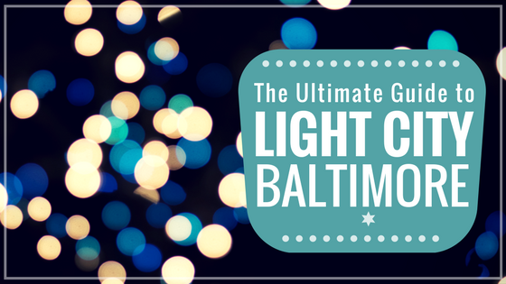 the ultimate guide to light city baltimore
