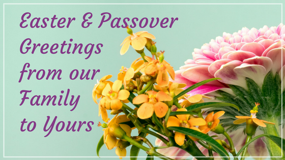 Happy Easter and Passover - greetings from our family to yours
