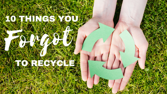 ten things you forgot to recycle