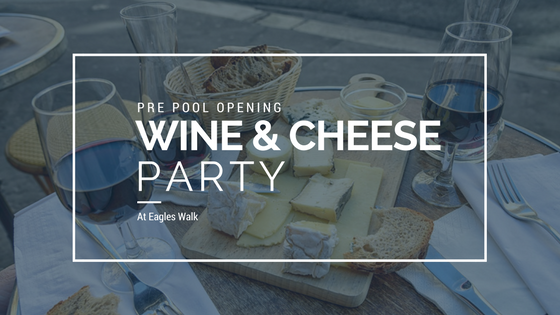 pre pool opening wine and cheese party at eagles walk