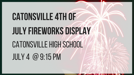 Catonsville 4th of July Fireworks Displays Catonsville High School July 4 at 9:15 pm