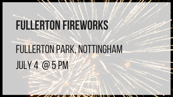 fullerton fireworks fullerton park nottingham july 4 at 5 pm