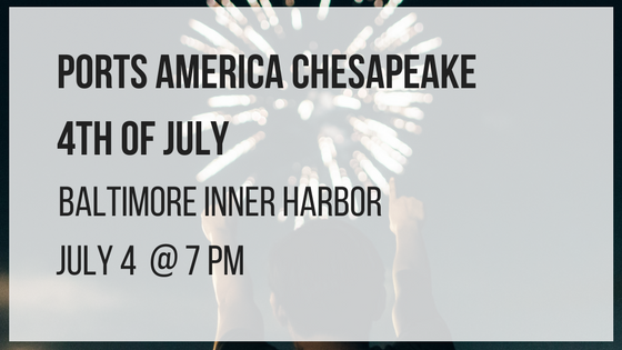 Ports America Chesapeake Fourth of July baltimore inner harbor july 4 at 7 pm