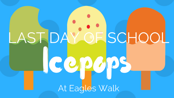 last day of school ice pops at eagles walk