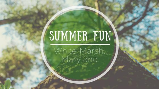 summer fun white marsh maryland