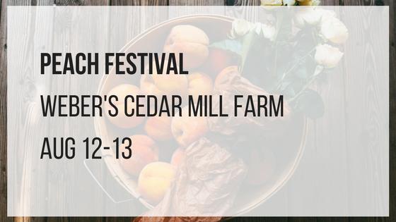 peach festival at weber's cedar mill farm august 12 and 13