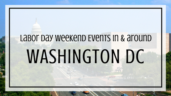 labor day weekend events in and around washington dc