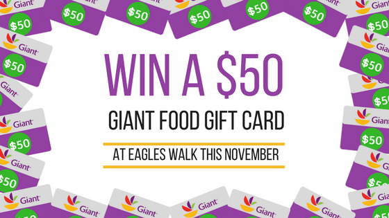 win a fifty dollar giant food gift card at eagles walk this november
