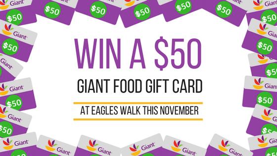 win a fifty dollar giant food gift card at eagles walk this november
