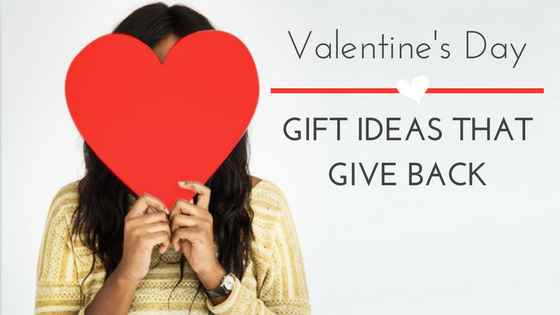 Valentine's Day Gift Ideas that Give Back
