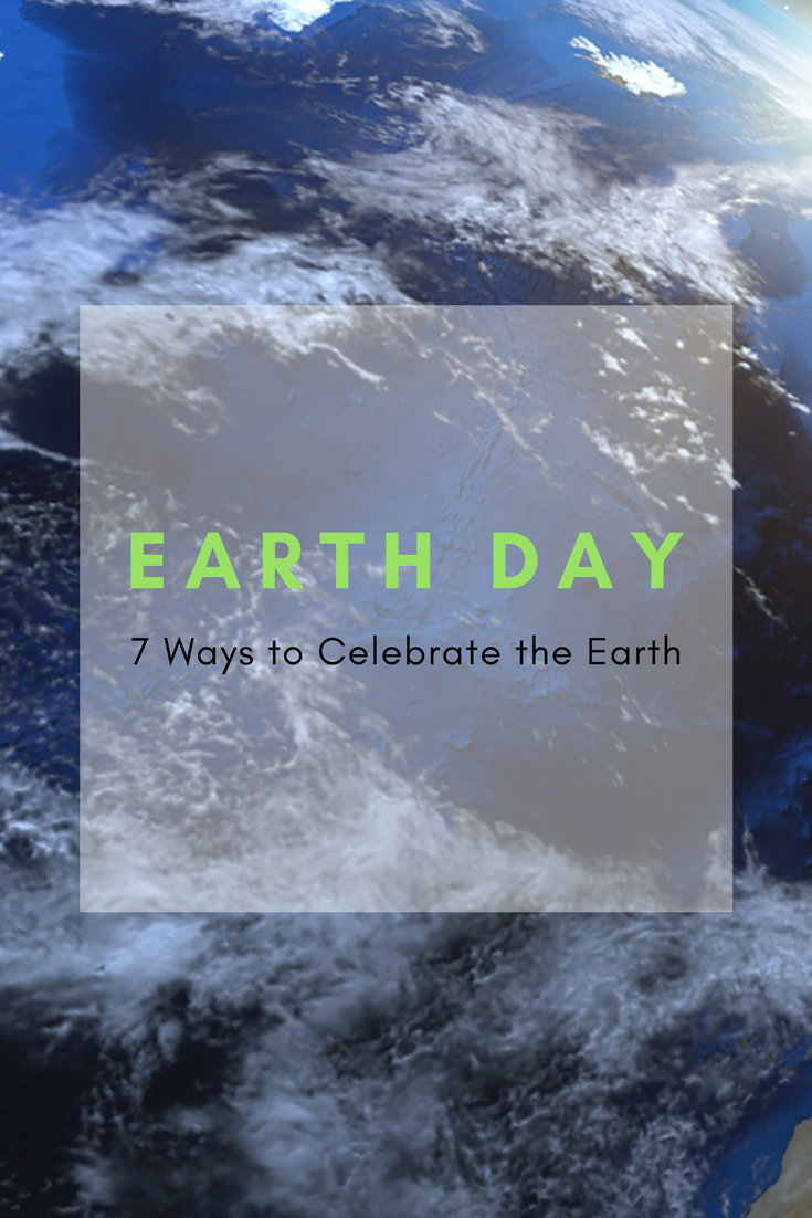 earth day activities - earth day seven ways to celebrate the earth