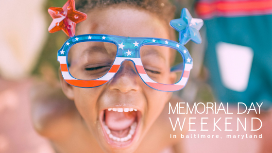 memorial day weekend in baltimore, maryland